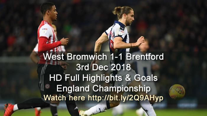 West Bromwich 1-1 Brentford | 3rd Dec 2018 | HD Full Highlights & Goals - England Championship