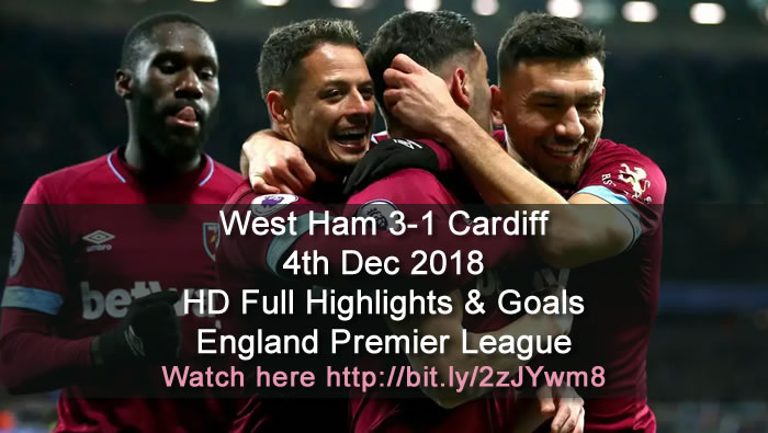 West Ham 3-1 Cardiff | 4th Dec 2018 | HD Full Highlights & Goals - England Premier League