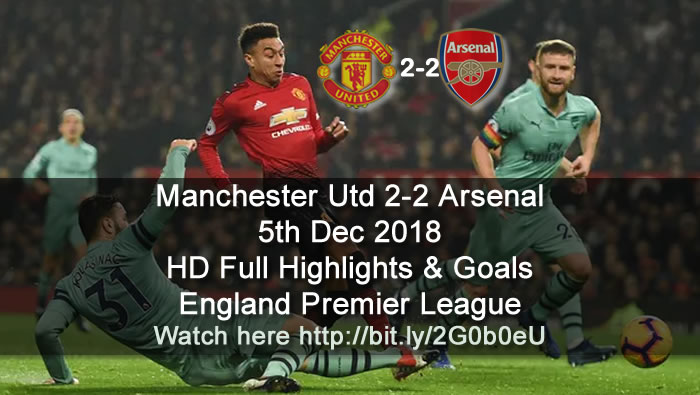 Manchester Utd 2-2 Arsenal | 5th Dec 2018 | HD Full Highlights & Goals - England Premier League