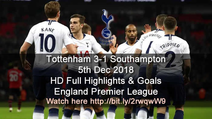 Tottenham 3-1 Southampton | 5th Dec 2018 | HD Full Highlights & Goals - England Premier League