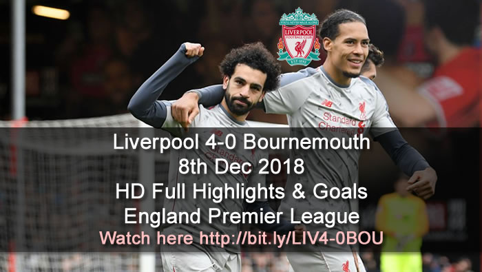 Liverpool 4-0 Bournemouth | 8th Dec 2018 | HD Full Highlights & Goals - England Premier League