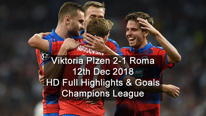 Viktoria Plzen 2-1 Roma | 12th Dec 2018 | HD Full Highlights & Goals - Champions League