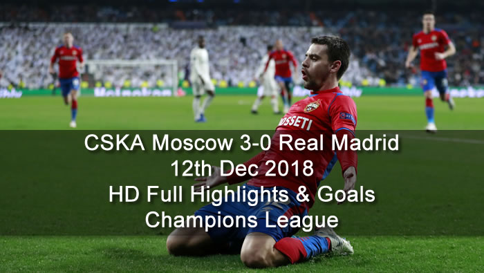 CSKA Moscow 3-0 Real Madrid | 12th Dec 2018 | HD Full Highlights & Goals - Champions League