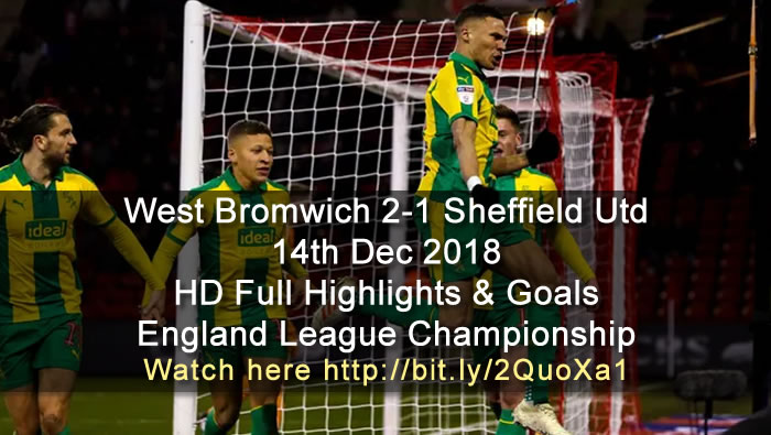 West Bromwich 2-1 Sheffield Utd | 14th Dec 2018 | HD Full Highlights & Goals - England League Championship