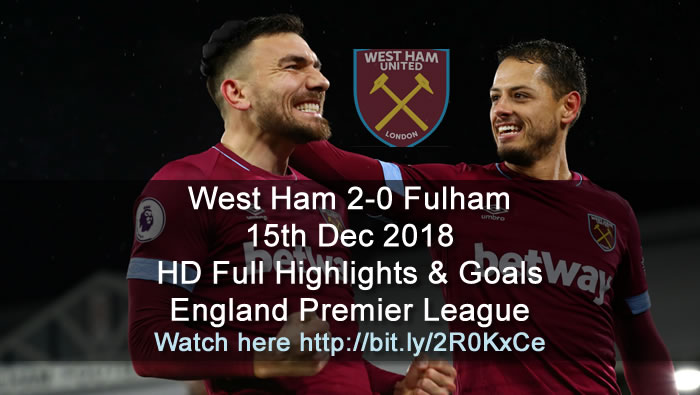 West Ham 2-0 Fulham | 15th Dec 2018 | HD Full Highlights & Goals - England Premier League