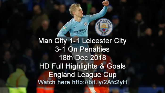 Manchester City 1-1 Leicester City - 3-1 On Penalties - | 18th Dec 2018 | HD Full Highlights & Goals - England League Cup