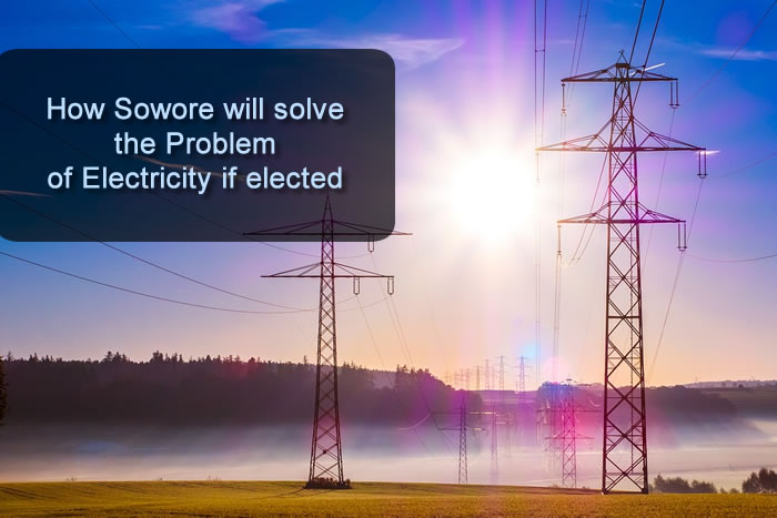 How The Presidential Candidate Sowore will solve the Problem of Electricity. Find out.