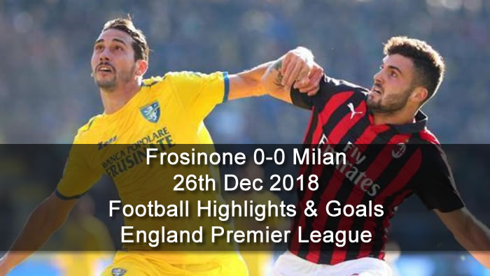 Frosinone 0-0 Milan | 26th Dec. 2018 - Football Highlights and Goals - Italy Serie A