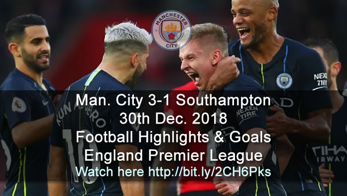 Manchester City 3-1 Southampton | 30th Dec. 2018 - Football Highlights and Goals - England Premier League