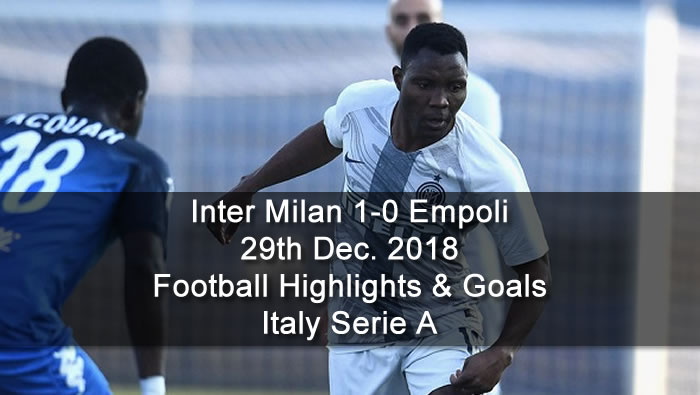 Inter Milan 1-0 Empoli | 29th Dec. 2018 - Football Highlights and Goals - Italy Serie A