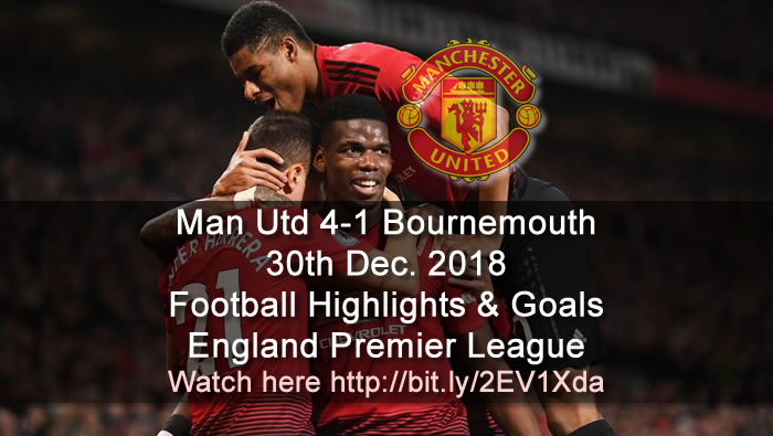 Man Utd 4-1 Bournemouth | 30th Dec. 2018 - Football Highlights and Goals - England Premier League