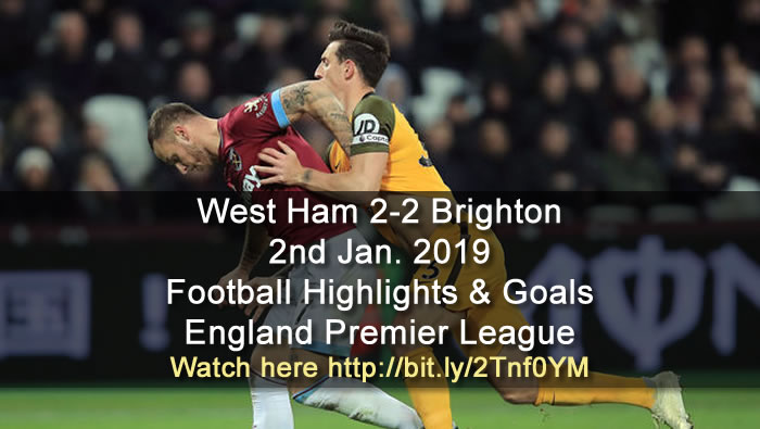 West Ham 2-2 Brighton | 2nd Jan. 2019 - Football Highlights and Goals - England Premier League