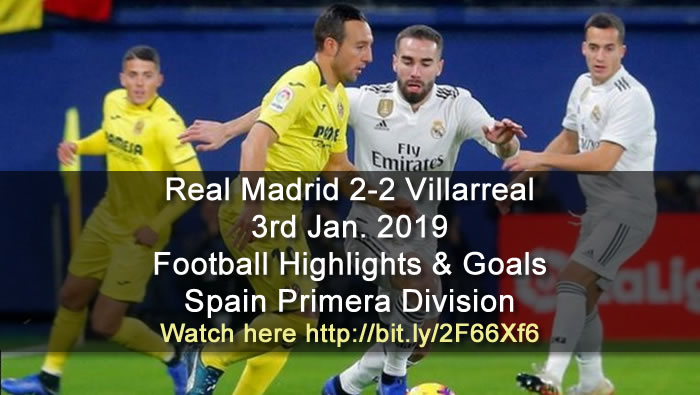Real Madrid 2-2 Villarreal | 3rd Jan. 2019 - Football Highlights and Goals - Spain Primera Division