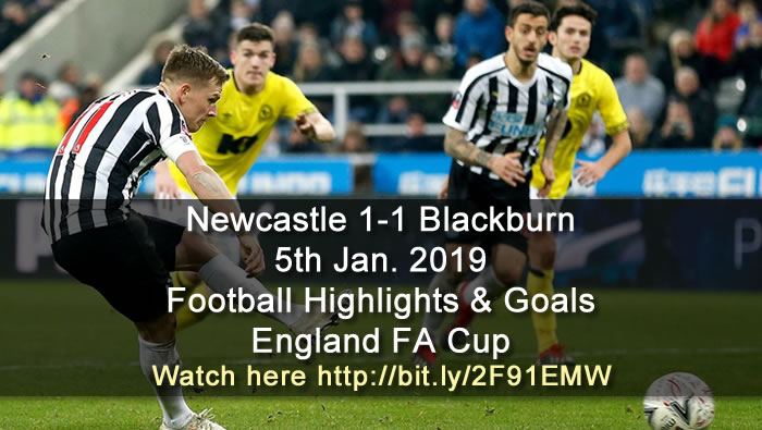Newcastle 1-1 Blackburn | 5th Jan. 2019 - Football Highlights & Goals - England FA Cup
