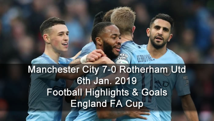 Manchester City 7-0 Rotherham Utd | 6th Jan. 2019 - Football Highlights & Goals - England FA Cup