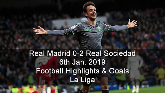 Real Madrid 0-2 Real Sociedad | 6th Jan. 2019 - Football Highlights & Goals - La Liga