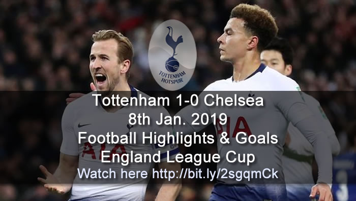 Tottenham 1-0 Chelsea | 8th Jan. 2019 - Football Highlights & Goals - England League Cup