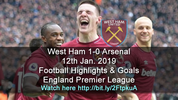 West Ham 1-0 Arsenal | 12th Jan. 2019 - Football Highlights and Goals - England Premier League