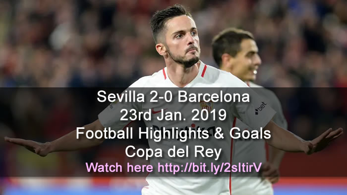 Sevilla 2-0 Barcelona | 23rd Jan. 2019 - Football Highlights and Goals - Spain Copa del Rey