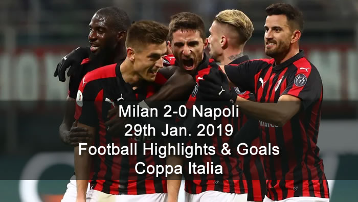 Milan 2-0 Napoli - 29th Jan. 2019 - Football Highlights and Goals - Coppa Italia