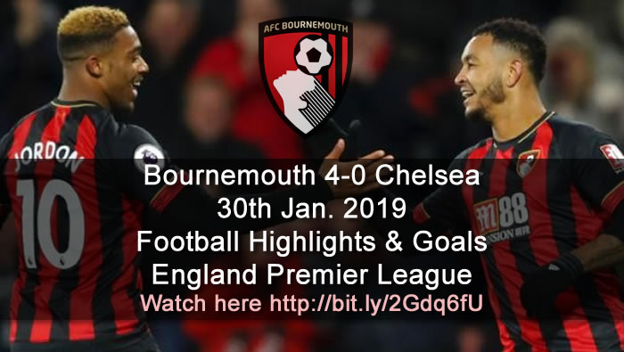 Bournemouth 4-0 Chelsea - 30th Jan. 2019 - Football Highlights and Goals - England Premier League