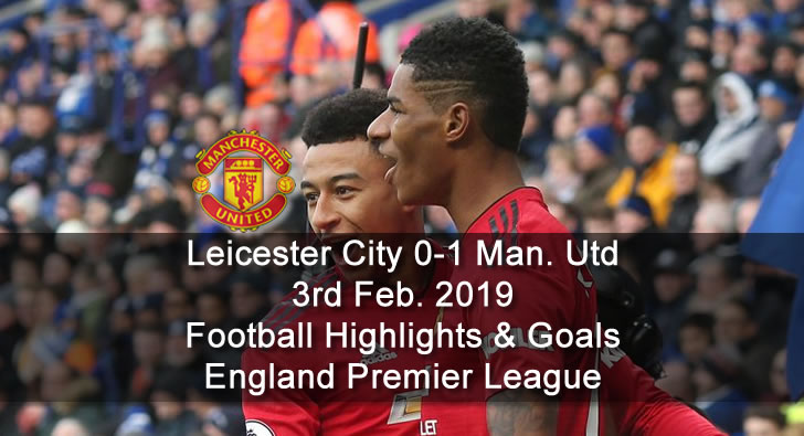 Leicester City 0-1 Manchester Utd - 3rd Feb. 2019 - Football Highlights and Goals - England Premier League