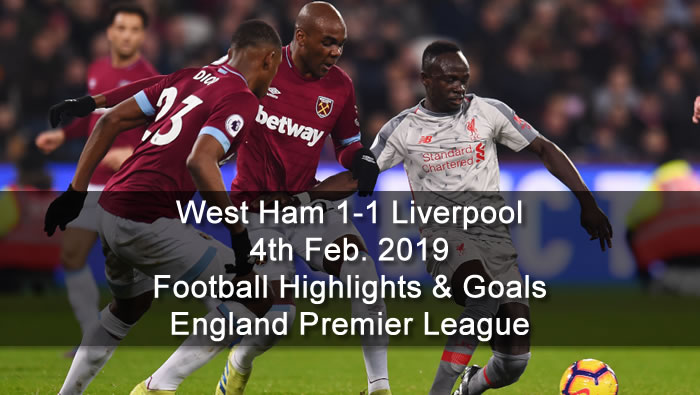 West Ham 1-1 Liverpool - 4th Feb. 2019 - Football Highlights and Goals - England Premier League