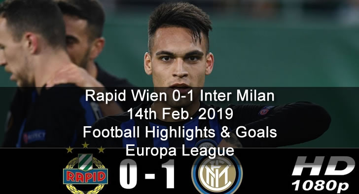 Rapid Wien 0-1 Inter Milan - 14th Feb. 2019 - Football Highlights and Goals - Europa League