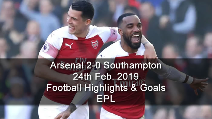Arsenal 2-0 Southampton - 24th Feb. 2019 - Football Highlights and Goals - England Premier League