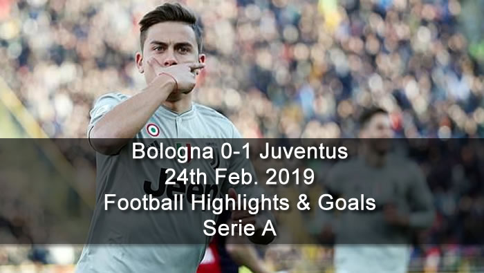 Bologna 0-1 Juventus - 24th Feb. 2019 - Football Highlights and Goals - Serie A