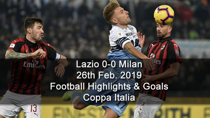 Lazio 0-0 Milan - 26th Feb. 2019 - Football Highlights and Goals - Coppa Italia