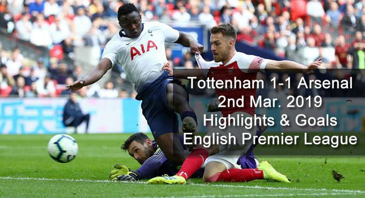 Tottenham 1-1 Arsenal - 2nd Mar. 2019 - Football Highlights and Goals - English Premier League