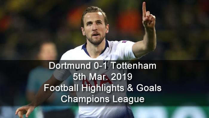 Dortmund 0-1 Tottenham - 5th Mar. 2019 - Football Highlights and Goals - Champions League