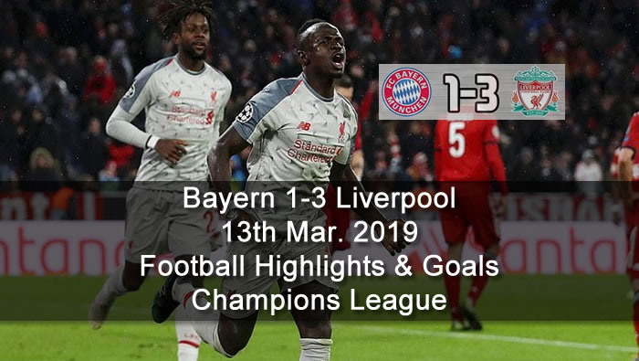 Bayern 1-3 Liverpool - 13th Mar. 2019 - Football Highlights and Goals - Champions League