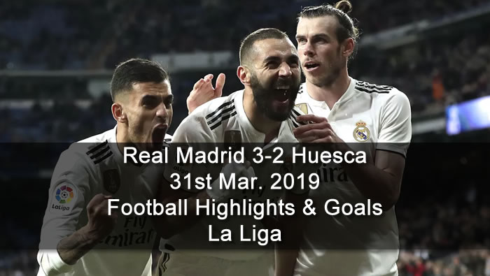 Real Madrid 3-2 Huesca - 31st Mar. 2019 - Football Highlights and Goals - La Liga