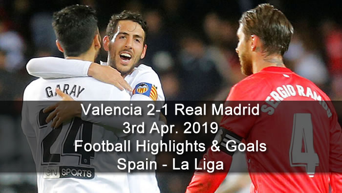 Valencia 2-1 Real Madrid - 3rd Apr. 2019 - Football Highlights and Goals - Spain - La Liga