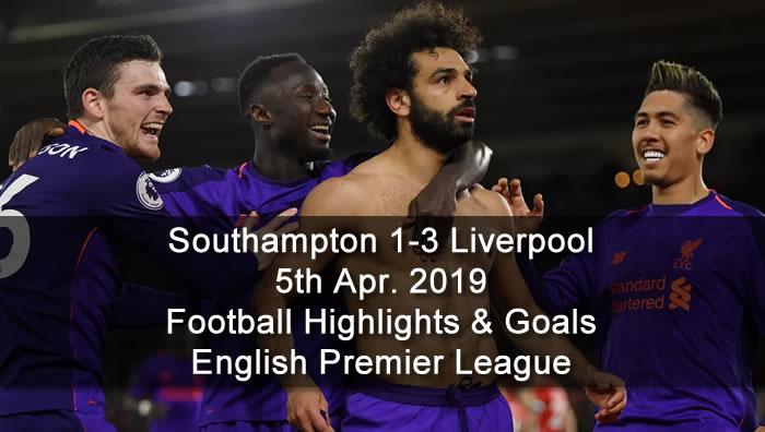 Southampton 1-3 Liverpool - 5th Apr. 2019 - Football Highlights and Goals - English Premier League