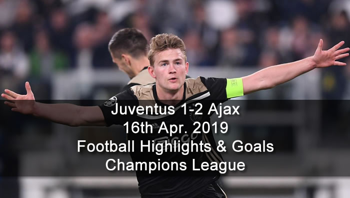 Juventus 1-2 Ajax - 16th Apr. 2019 - Football Highlights and Goals - Champions League