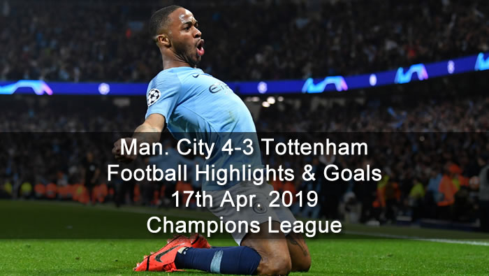 Manchester City 4-3 Tottenham - 17th Apr. 2019 - Football Highlights and Goals - Champions League