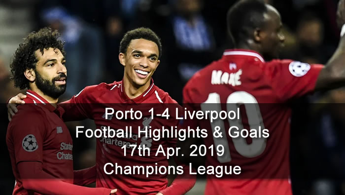 Porto 1-4 Liverpool - 17th Apr. 2019 - Football Highlights and Goals - Champions League