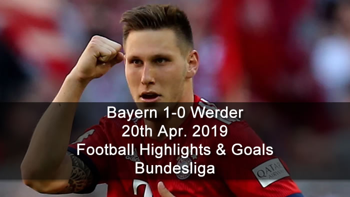 Bayern 1-0 Werder - 20th Apr. 2019 - Football Highlights and Goals - Bundesliga