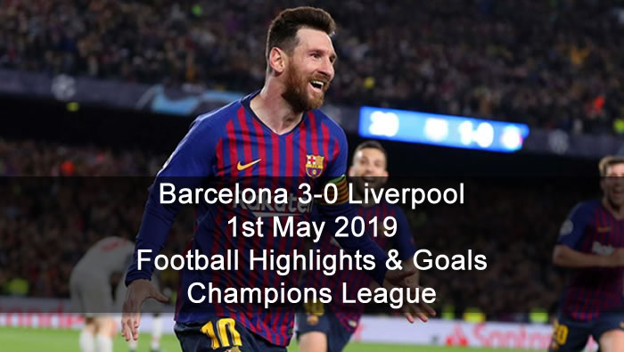 Barcelona 3-0 Liverpool - 1st May 2019 - Football Highlights and Goals - Champions League