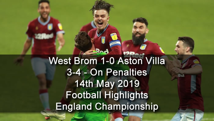 West Brom 1-0 Aston Villa - 3-4 - On Penalties - 14th May 2019 - Football Highlights - England Championship
