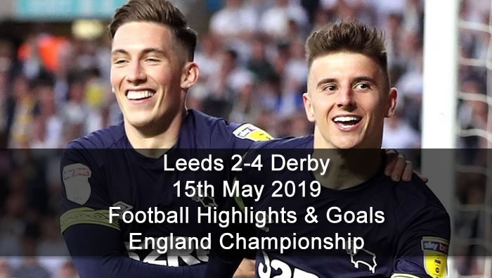 Leeds 2-4 Derby - 15th May 2019 - Football Highlights and Goals  - England Championship