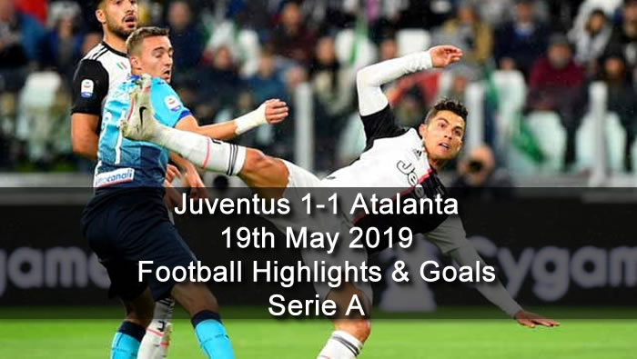Juventus 1-1 Atalanta - 19th May 2019 - Football Highlights and Goals - Serie A