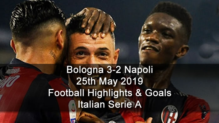 Bologna 3-2 Napoli - 25th May 2019 - Football Highlights and Goals  - Italian Serie A