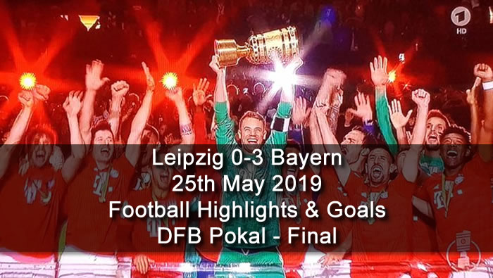 Leipzig 0-3 Bayern - 25th May 2019 - Football Highlights and Goals - DFB Pokal - Final
