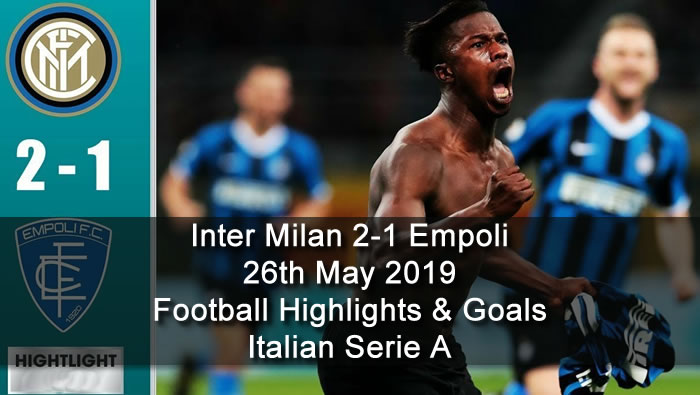 Inter Milan 2-1 Empoli - 26th May 2019 - Football Highlights and Goals - Italian Serie A