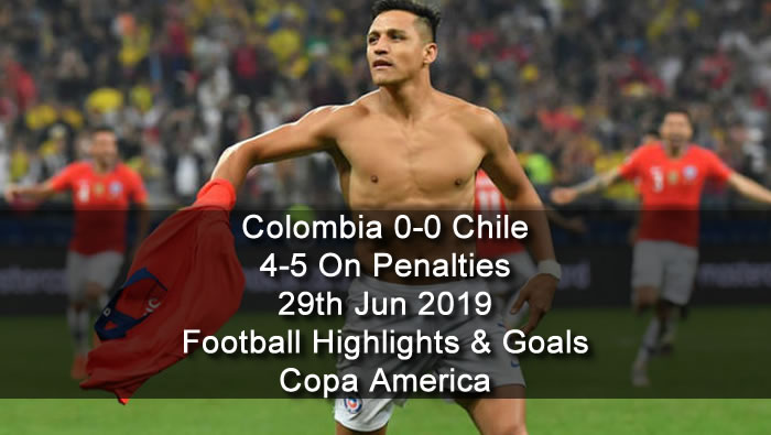 Colombia 0-0 Chile - 4-5 On Penalties - 29th Jun 2019 - Football Highlights and Goals - Copa America