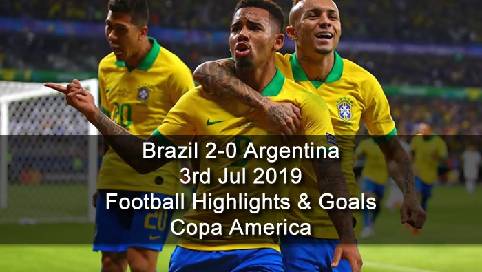 Brazil 2-0 Argentina - 3rd Jul 2019 - Football Highlights and Goals - Copa America